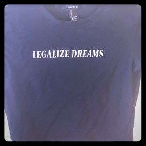 Legalize Dreams Black T-shirt Forever 21 Small